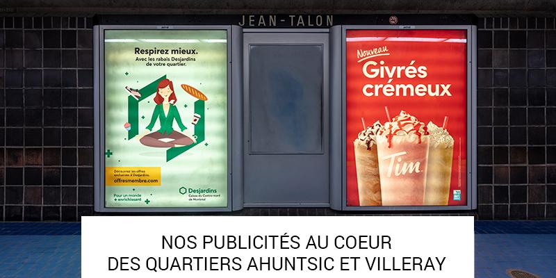 NOS PUBLICITÉS AU CŒUR DES QUARTIERS AHUNTSIC ET VILLERAY