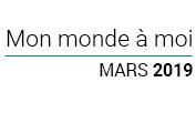 Mon monde à  moi MARS 2019