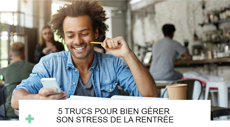 5 trucs pour bien gérer son stress de la rentrée